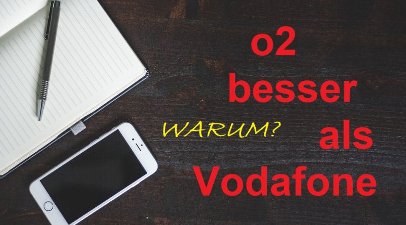 o2 besser als Vodafone