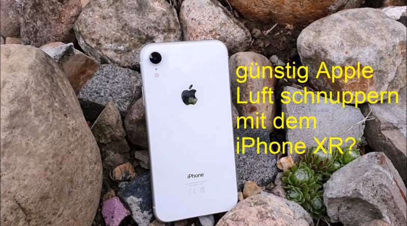 günstig in die Apple und iOS Welt mit dem iPhone XR?