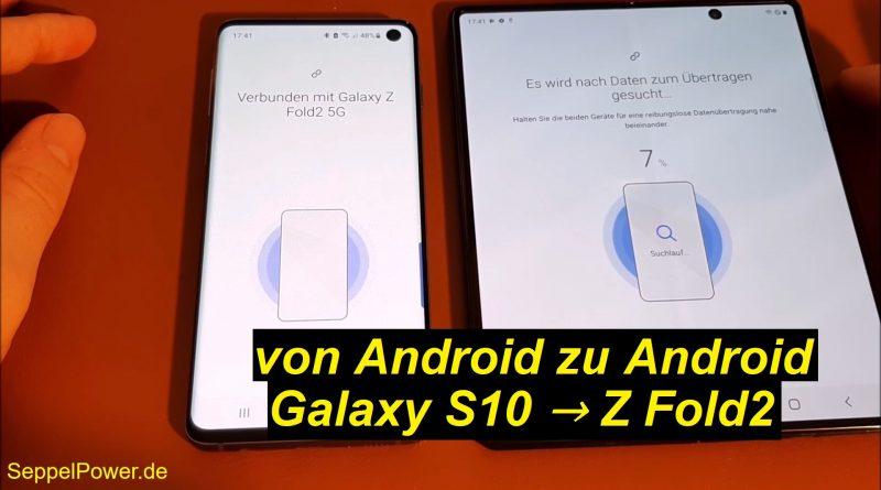 Tutorial: von Android zu Android wechseln (Galaxy S10 zu Galaxy Z Fold2)